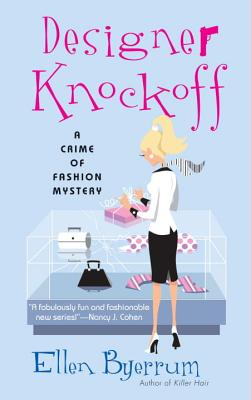 Designer Knockoff: A Crime of Fashion - Byerrum, Ellen