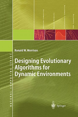 Designing Evolutionary Algorithms for Dynamic Environments - Morrison, Ronald W.
