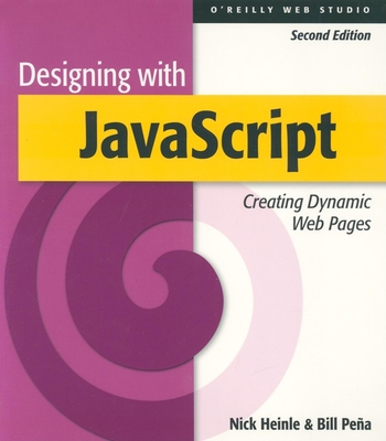 Designing with JavaScript, 2nd Edition - Heinle, Nick, and Pena, Bill