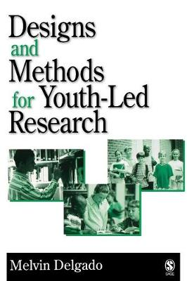 Designs and Methods for Youth-Led Research - Delgado, Melvin, PhD (Editor)