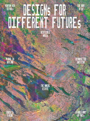 Designs for Different Futures - Hiesinger, Kathryn B., and Fisher, Michelle Millar, and Byrne, Emmet