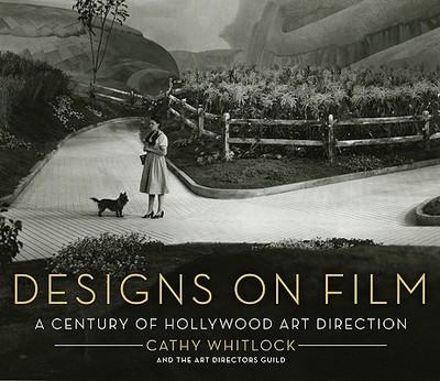 Designs on Film: A Century of Hollywood Art Direction - Whitlock, Cathy