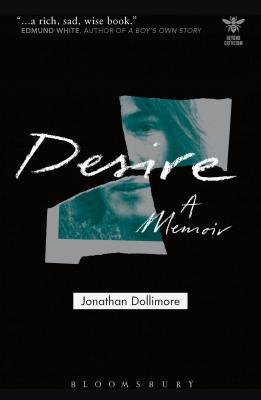 Desire: A Memoir - Dollimore, Jonathan, and Picciotto, Joanna (Editor), and Schad, John (Editor)