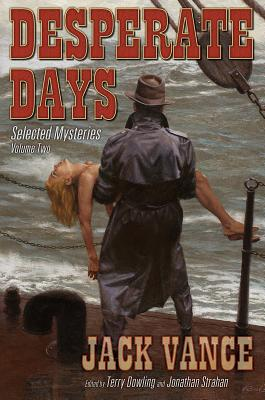 Desperate Days, Volume 2: Selected Mysteries - Vance, Jack, and Dowling, Terry (Editor), and Strahan, Jonathan (Editor)