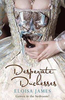 Desperate Duchesses - James, Eloisa