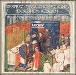 Desprez: Missa L'Homme Armé; Ockegham: Requiem