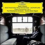 Destination Rachmaninov: Departure - Piano Concertos 2 & 4