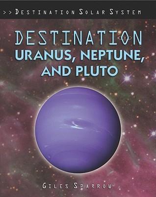 Destination Uranus, Neptune, and Pluto - Sparrow, Giles