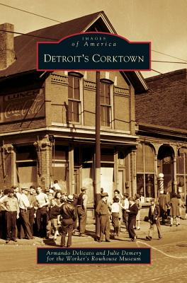 Detroit's Corktown - Delicato, Armando, and Demery, Julie, and Worker's, Rowhouse Museum