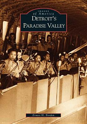Detroit's Paradise Valley - Borden, Ernest
