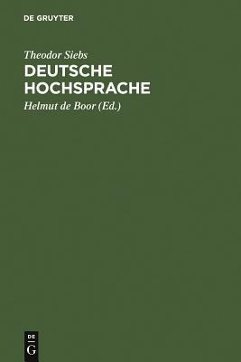 Deutsche Hochsprache: Buhnenaussprache - Siebs, Theodor, and Boor, Helmut (Editor)