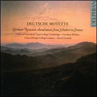 Deutsche Motette: German Romantic Choral Music from Schubert to Strauss - Billie Robson (soprano); Catherine Harrison (soprano); Charity Mapletoft (soprano); David Ward (fortepiano);...