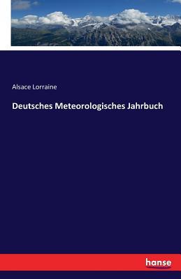 Deutsches Meteorologisches Jahrbuch - Lorraine, Alsace
