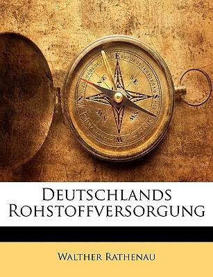 Deutschlands Rohstoffversorgung (1916) - Rathenau, Walther
