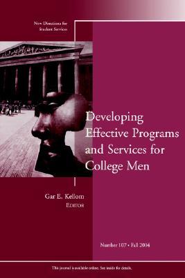 Developing Effective Programs and Services for College Men - Kellom, Gar E (Editor)