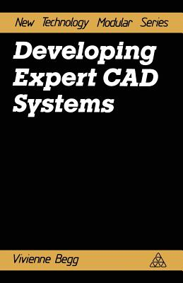 Developing Expert CAD Systems - Begg, Vivienne