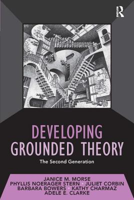 Developing Grounded Theory: The Second Generation - Morse, Janice M, Dr., and Bowers, Barbara, and Charmaz, Kathy