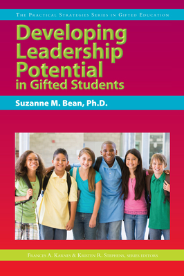 Developing Leadership Potential in Gifted Students - Bean, Suzanne M