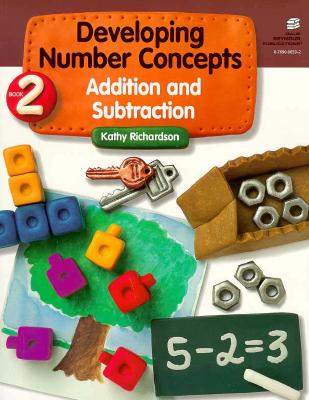 Developing Number Concepts Book 2: Addition & Subtraction Grade K/3 Copyright 1999 - Richardson, Kathy, and Dale Seymour Publications (Compiled by)