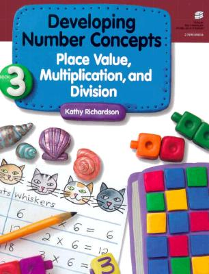 Developing Number Concepts Book Three: Place Value, Multiplication and Division Grades Kindergarten-3 21882 - Richardson, Kathy, and Dale Seymour Publications (Compiled by)