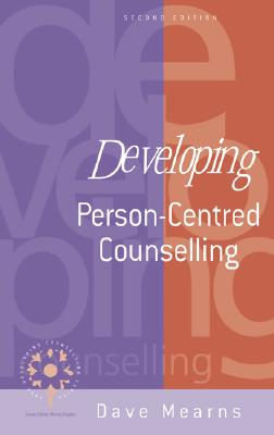 Developing Person-Centred Counselling - Mearns, Dave, Professor