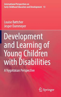 Development and Learning of Young Children with Disabilities: A Vygotskian Perspective - Boettcher, Louise