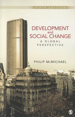 Development and Social Change: A Global Perspective - McMichael, Philip D.