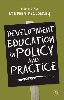 Development Education in Policy and Practice - McCloskey, Stephen (Editor)