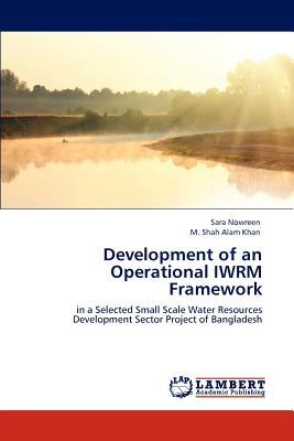 Development of an Operational Iwrm Framework - Nowreen, Sara, and Khan, M Shah Alam, Dr.