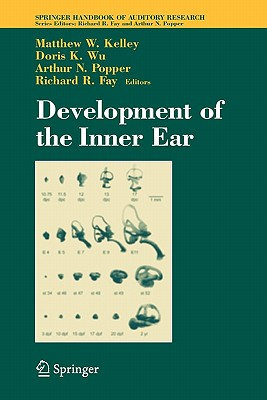 Development of the Inner Ear - Kelley, Matthew (Editor), and Wu, Doris (Editor), and Fay, Richard R. (Editor)