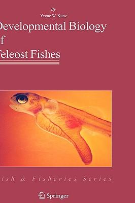 Developmental Biology of Teleost Fishes - Kunz-Ramsay, Yvette