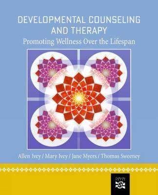 Developmental Counseling and Therapy: Promoting Wellness Over the Lifespan - Ivey, Allen E, and Ivey, Mary Bradford, and Myers, Jane E, Dr.