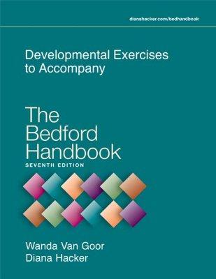 Developmental Exercises to Accompany the Bedford Handbook - Van Goor, Wanda