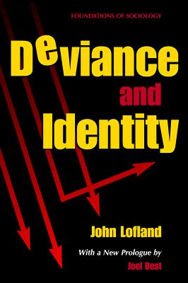Deviance and Identity - Lofland, John, Dr.