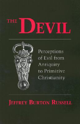 Devil: Perceptions of Evil from Antiquity to Primitive Christiantiry - Russell, Jeffrey Burton, PhD