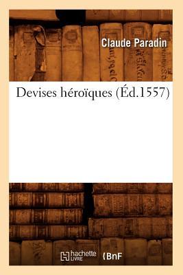 Devises Heroiques, - Paradin, Claude