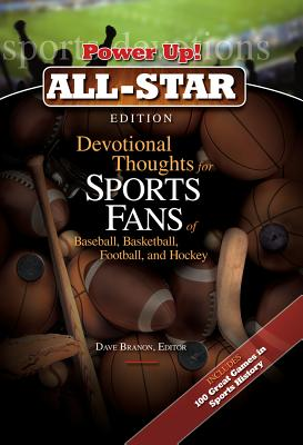 Devotional Thoughts for Sports Fans of Baseball, Basketball, Football, and Hockey: All Star Edition - Branon, Dave (Editor)