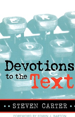 Devotions to the Text - Carter, Steven, Dr.
