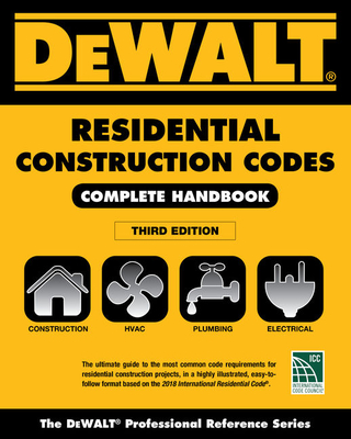 Dewalt 2018 Residential Construction Codes: Complete Handbook - Underwood, Lynn