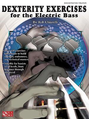 Dexterity Exercises for the Electric Bass - Chiarelli, Robert