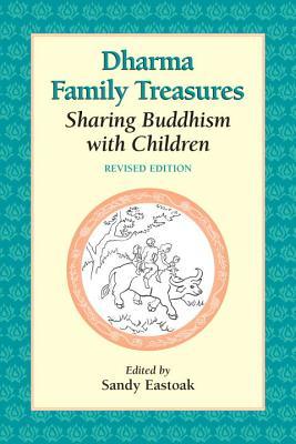 Dharma Family Treasures: Sharing Buddhism with Children - Eastoak, Sandy (Editor)