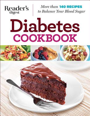 Diabetes Cookbook: More Than 140 Recipes to Balance Your Blood Sugar - Editors at Reader's Digest (Editor)