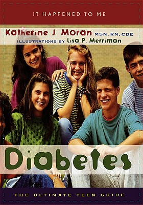 Diabetes: The Ultimate Teen Guide - Moran, Katherine J
