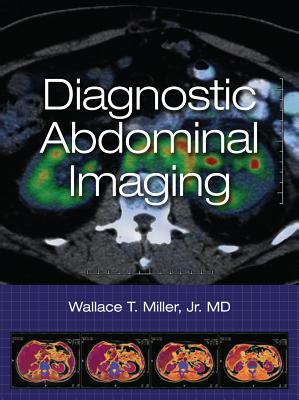 Diagnostic Abdominal Imaging - Miller, Wallace T