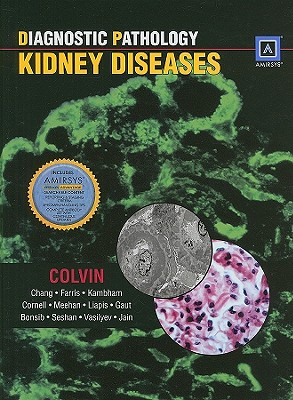 Diagnostic Pathology: Kidney Diseases - Colvin, Robert B, MD
