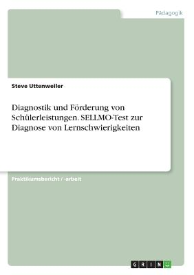 Diagnostik Und Forderung Von Schulerleistungen. Sellmo-Test Zur Diagnose Von Lernschwierigkeiten - Uttenweiler, Steve