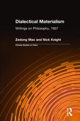 Dialectical Materialism: Writings on Philosophy, 1937: Writings on Philosophy, 1937 - Mao, Zedong