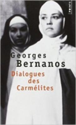 Dialogues des Carmelites - Bernanos, Georges