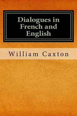 Dialogues in French and English - Caxton, William