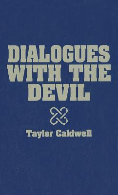 Dialogues with the Devil - Caldwell, Taylor